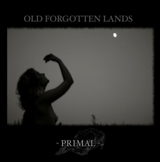 OLD FORGOTTEN LANDS - Primal
