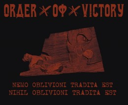 ORDER OF VICTORY - Nemo oblivioni tradita est...