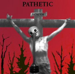 PATHETIC - Salvation