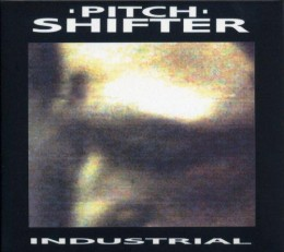 PITCH SHIFTER ‎– Industrial