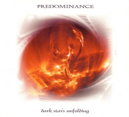 PREDOMINANCE ‎– Dark Stars Unfolding 2CD