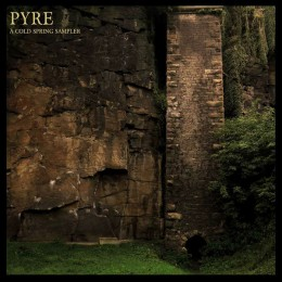 PYRE - A Cold Spring sampler
