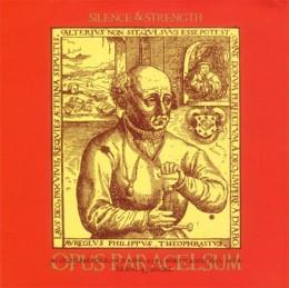 SILENCE & STRENGTH – Opus Paracelsum