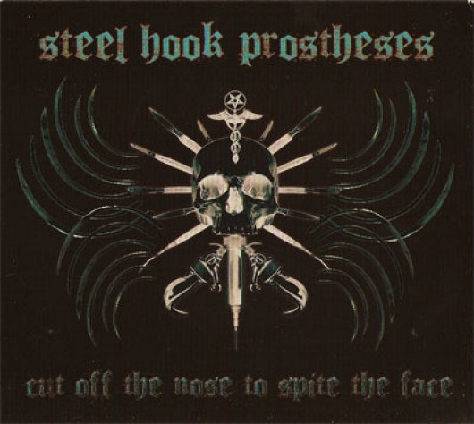 STEEL HOOK PROSTHESES - Cut The Nose Off to Spite The Face 2CD