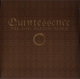 THE SOIL BLEEDS BLACK - Quintessence