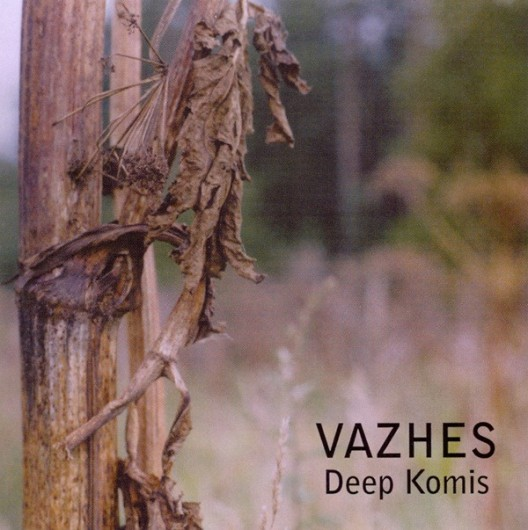 VAZHES – Deep Komis
