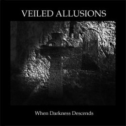 VEILED ALLUSIONS ‎– When Darkness Descends